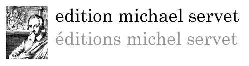 Edition Michael Servet